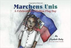 elizabeth daby, marchons unis, a celebration of haitian flag day, children's book, kids book, kids activity haiti, haitian, classroom idea for haitian heritage month, may 18th, flag day